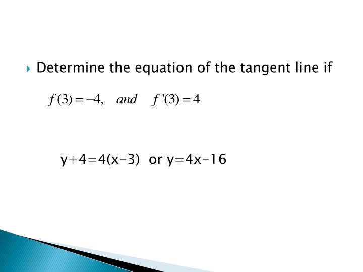 Determine the equation of the tangent line if