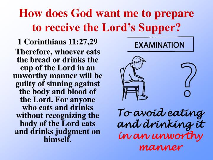 How does God want me to prepare to receive the Lords Supper?