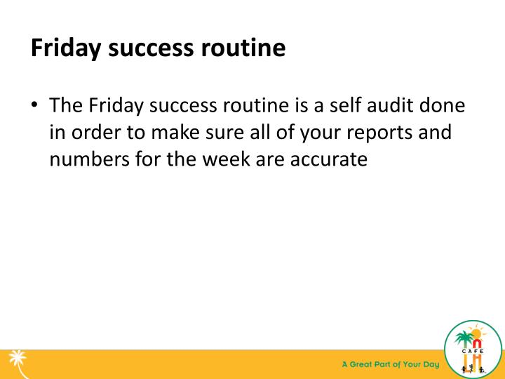 Friday success routine