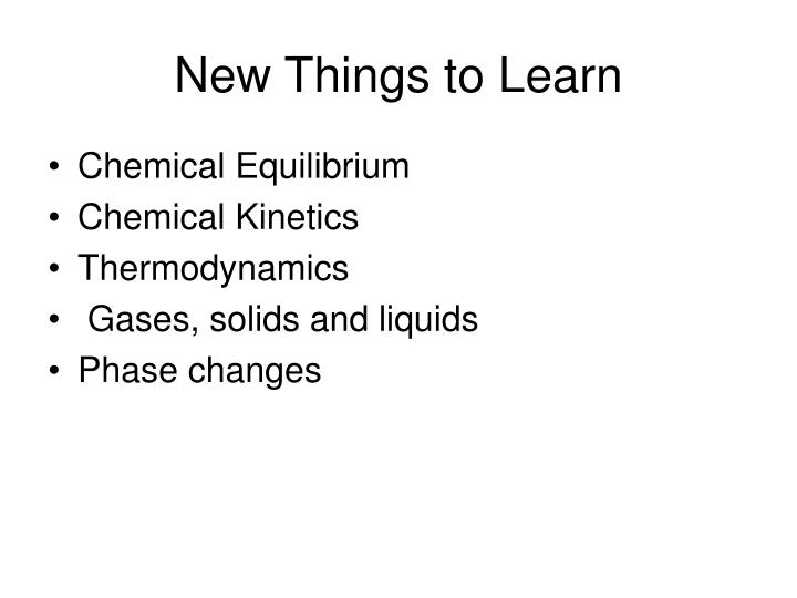 New things to learn