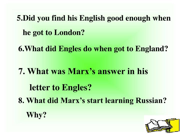 5.Did you find his English good enough when