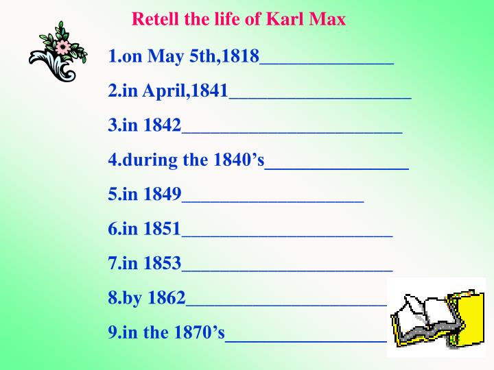 Retell the life of Karl Max