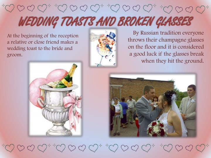 WEDDING TOASTS AND BROKEN GLASSES