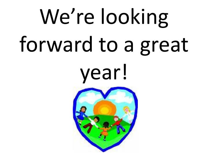 We're looking forward to a great year!