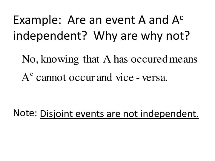 Example:  Are an event A and A