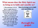 what means does the holy spirit use to bring us to faith and sanctify us