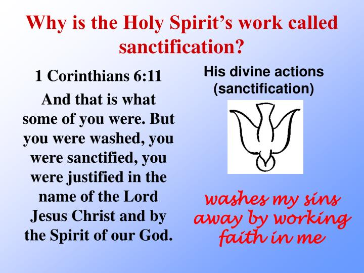 Why is the Holy Spirit's work called sanctification?