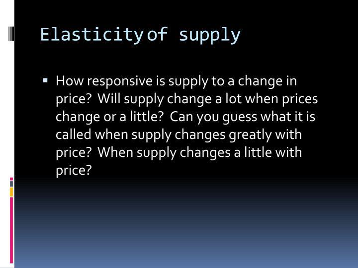Elasticityof supply