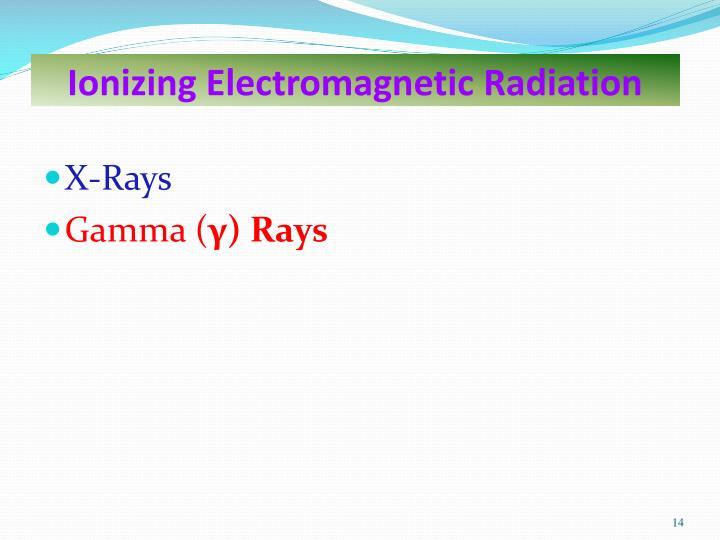 Ionizing Electromagnetic Radiation
