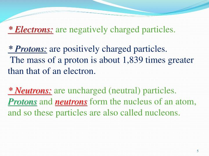 * Electrons: