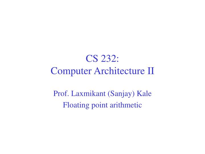 Cs 232 computer architecture ii