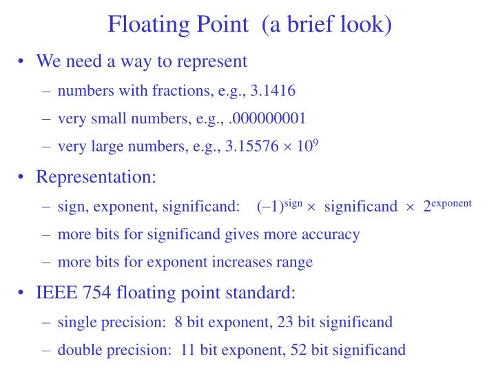 Floating Point  (a brief look)