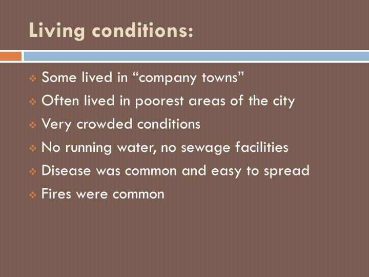 Living conditions: