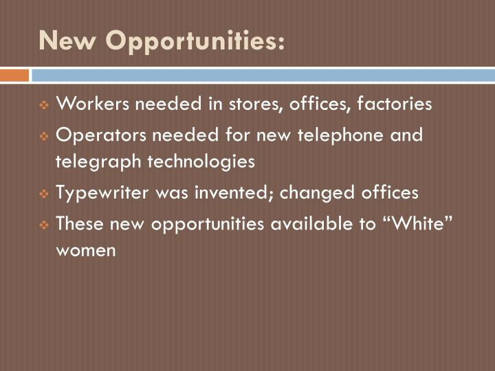 New Opportunities: