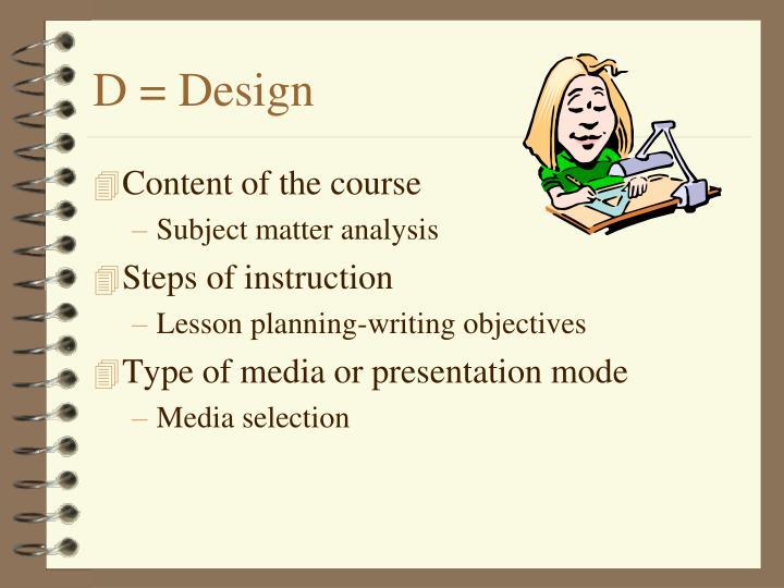 D = Design