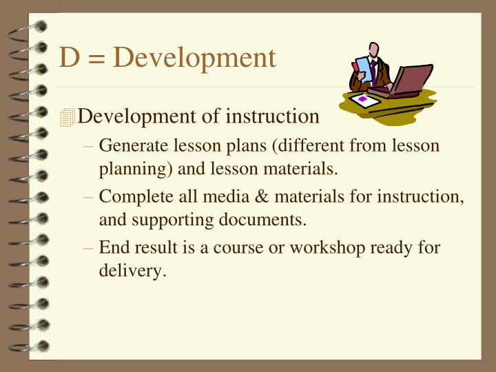 D = Development