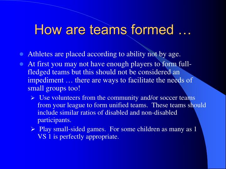 How are teams formed …