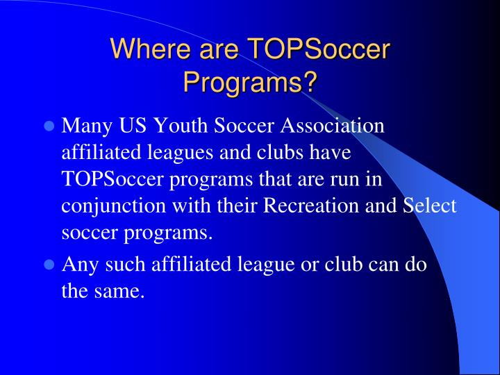 Where are topsoccer programs