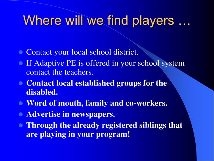 Where will we find players …