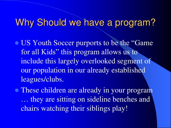 Why Should we have a program?