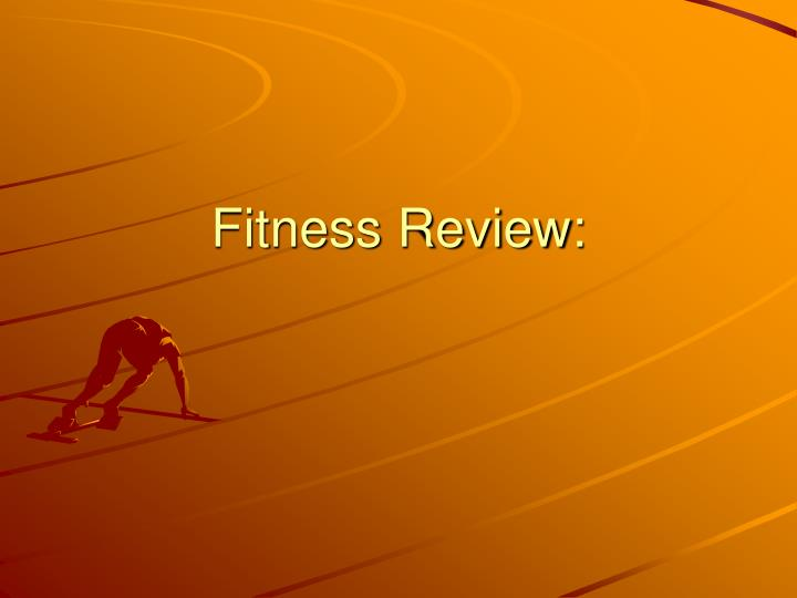 Fitness review