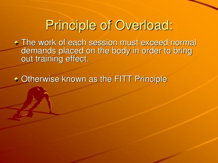 Principle of Overload: