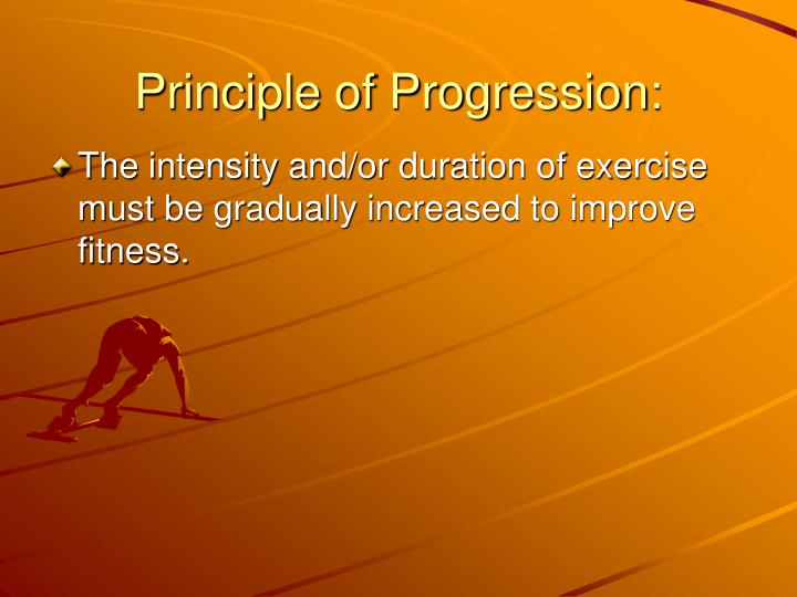 Principle of Progression: