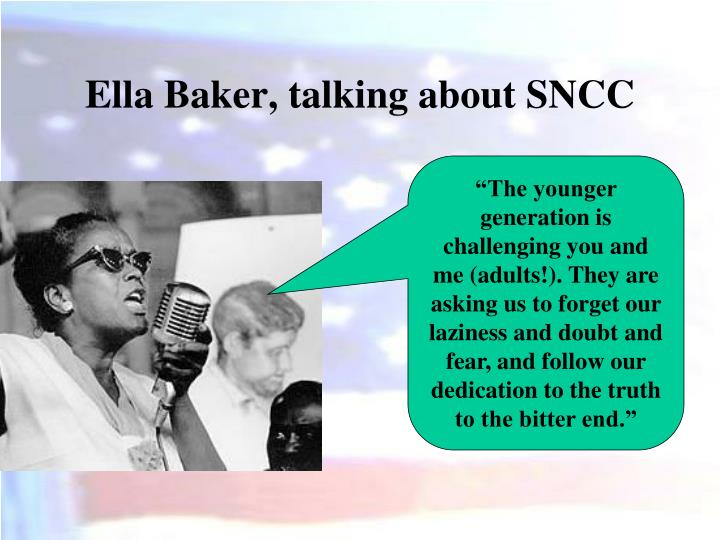 Ella Baker, talking about SNCC