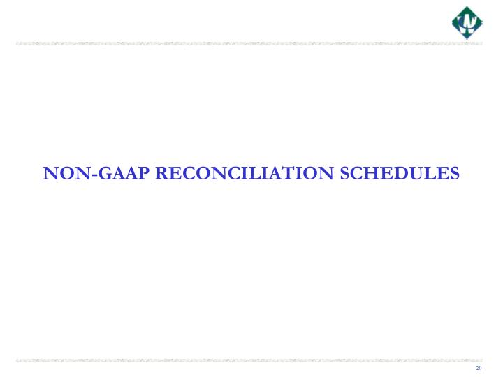 NON-GAAP RECONCILIATION SCHEDULES