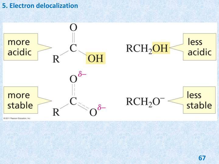 5. Electron delocalization