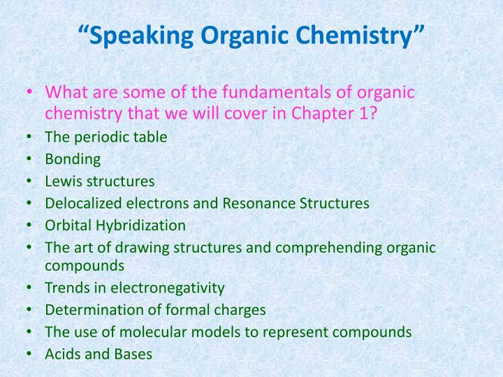 """Speaking Organic Chemistry"""