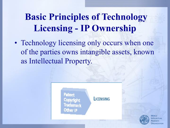 Basic principles of technology licensing ip ownership