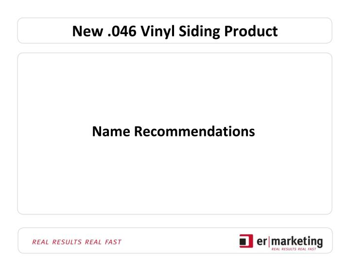 New .046 Vinyl Siding Product