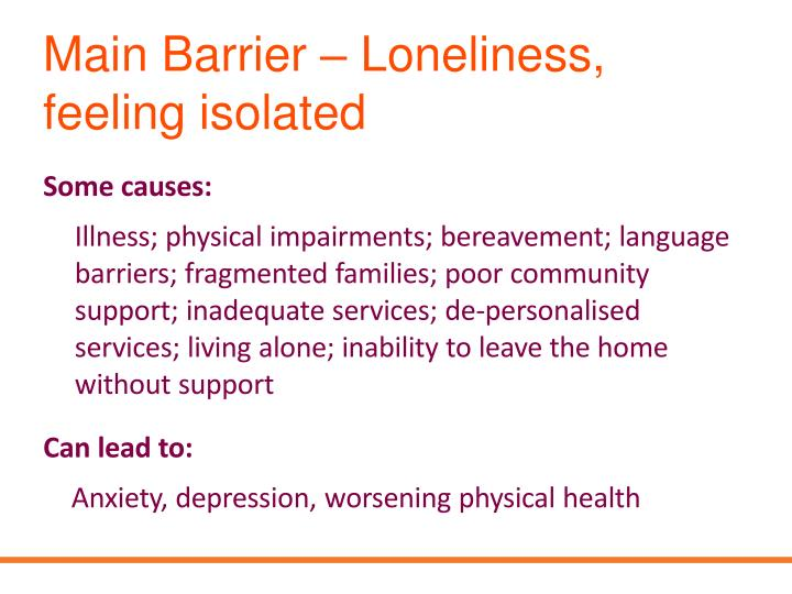Main Barrier – Loneliness, feeling isolated