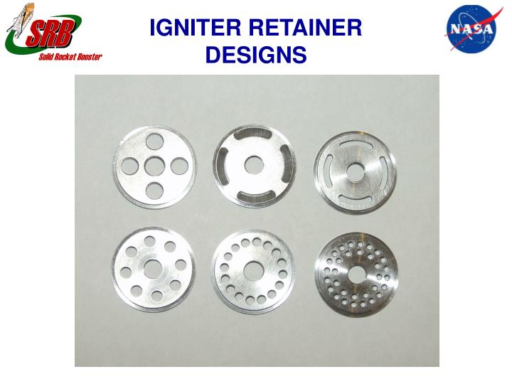 IGNITER RETAINER DESIGNS