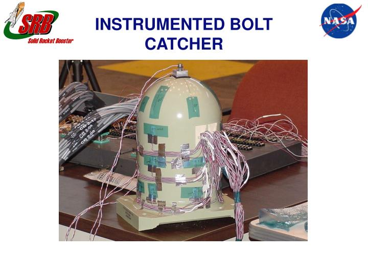INSTRUMENTED BOLT CATCHER