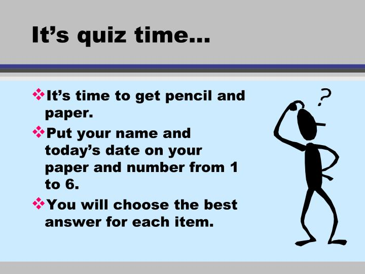 It's quiz time...