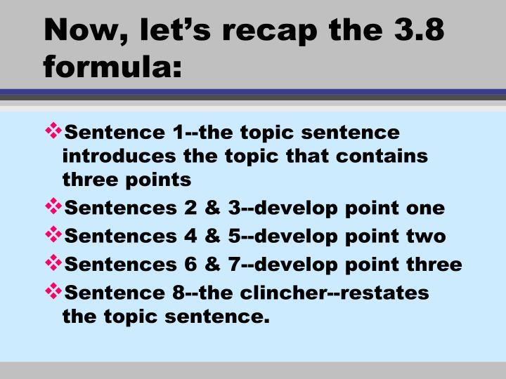Now, let's recap the 3.8 formula: