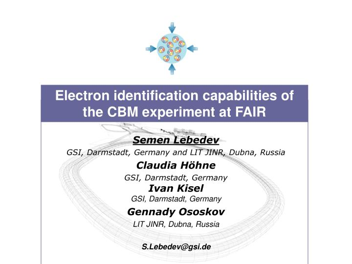 Electron identification capabilities of the CBM experiment at FAIR