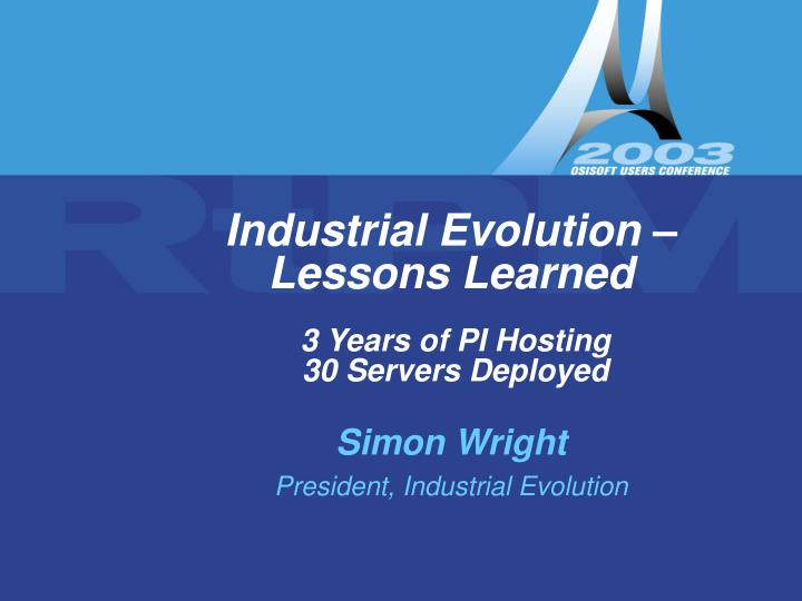 Industrial evolution lessons learned 3 years of pi hosting 30 servers deployed