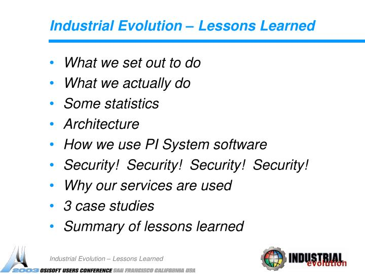 Industrial evolution lessons learned