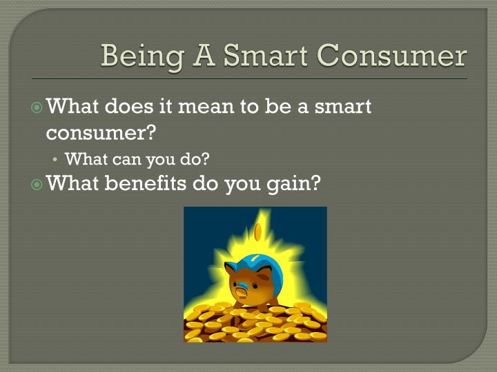 Being A Smart Consumer