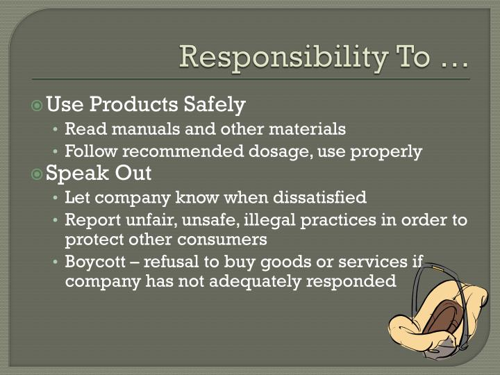 Responsibility To …