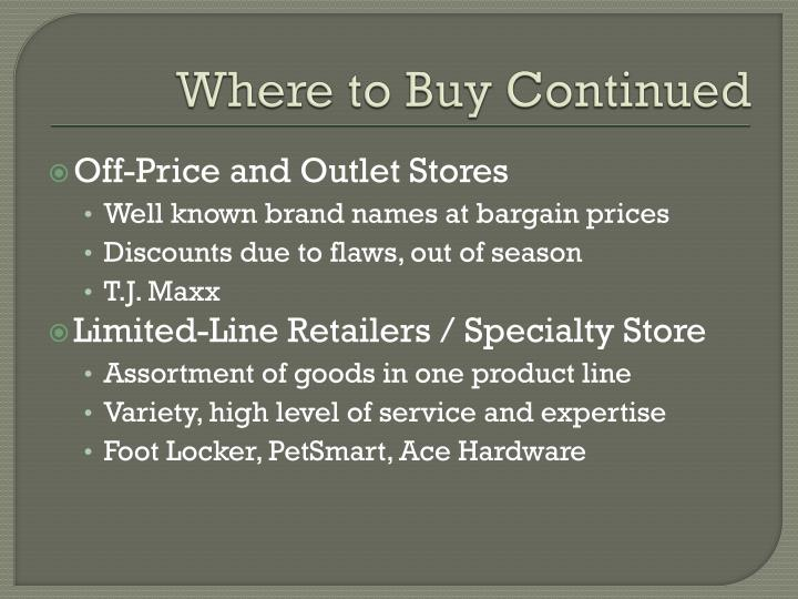 Where to Buy Continued