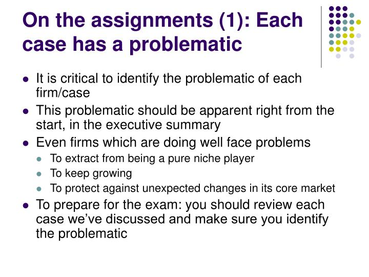 On the assignments (1): Each case has a problematic