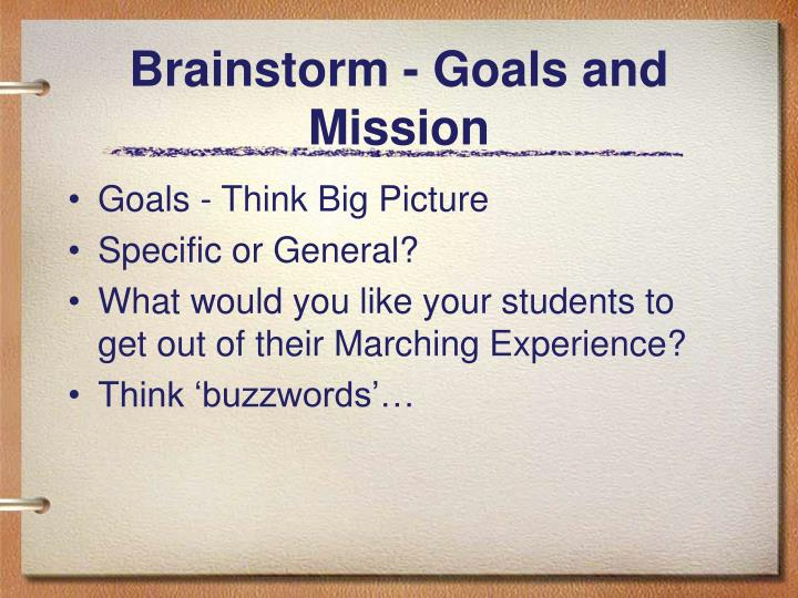 Brainstorm goals and mission