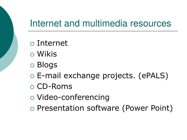 Internet and multimedia resources