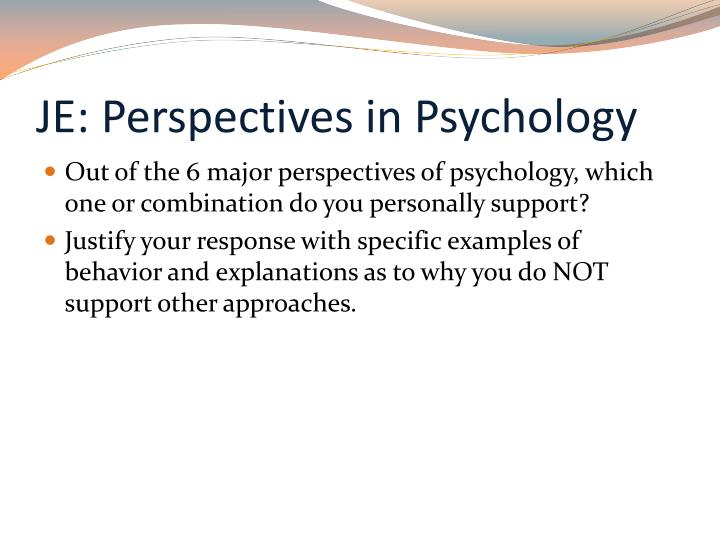JE: Perspectives in Psychology