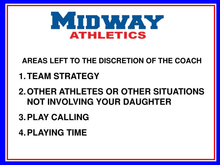 AREAS LEFT TO THE DISCRETION OF THE COACH