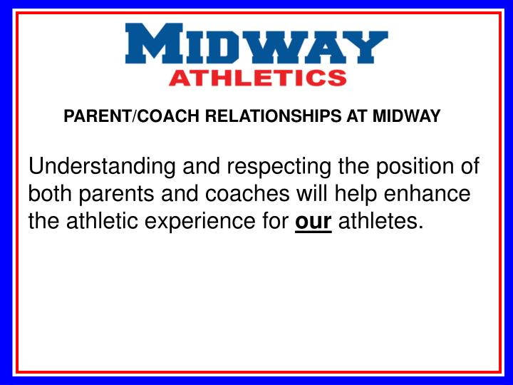 PARENT/COACH RELATIONSHIPS AT MIDWAY